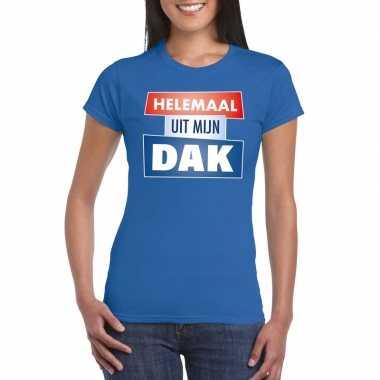Blauw t shirt dames tekst helemaal uit mijn dak