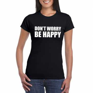 Dont worry be happy fun t-shirt zwart dames