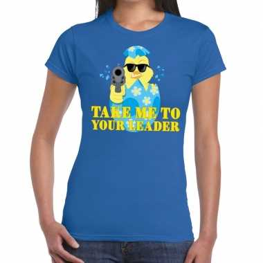 Fout pasen shirt blauw take me to your leader dames