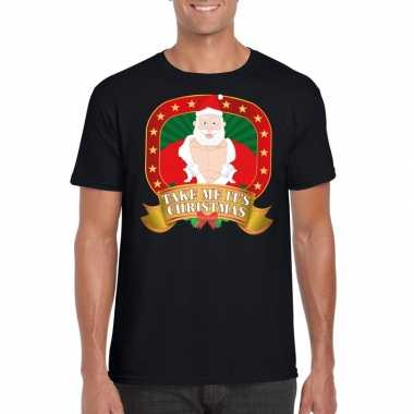 Foute kerst shirt zwart take me it's christmas heren