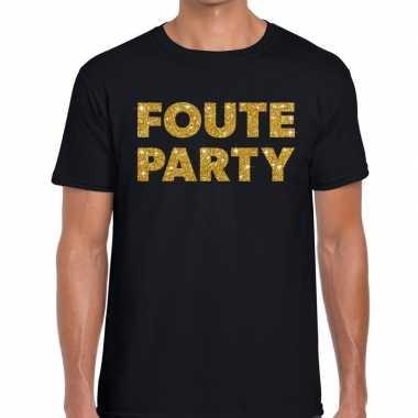 Foute party gouden letters fun t shirt zwart heren