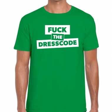 Fuck the dresscode fun t shirt groen heren