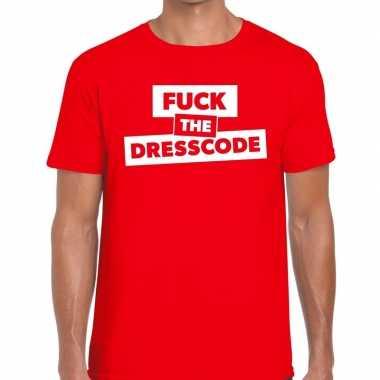Fuck the dresscode fun t shirt rood heren
