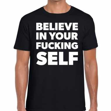 Fun t shirt believe your fucking self zwart heren