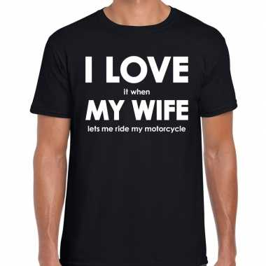 Fun t shirt i love it when my wife lets me ride my motorcycle zwart h