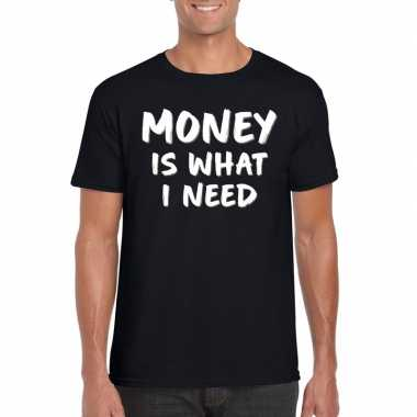 Fun t shirt money is what i need zwart heren