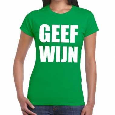 Geef wijn fun t shirt groen dames
