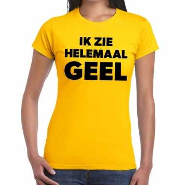 Geel tekst t shirt ik zie helemaal geel dames
