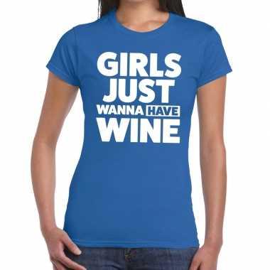 Girls just wanna have wine fun t shirt blauw dames