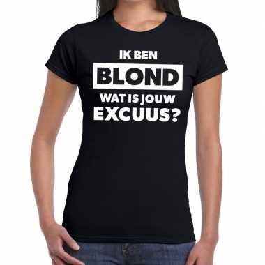 Ik ben blond wat is jouw excuus fun t shirt zwart dames