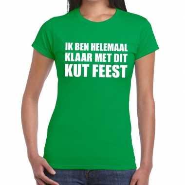 Ik ben helemaal klaar dit kutfeest fun t shirt dames groen