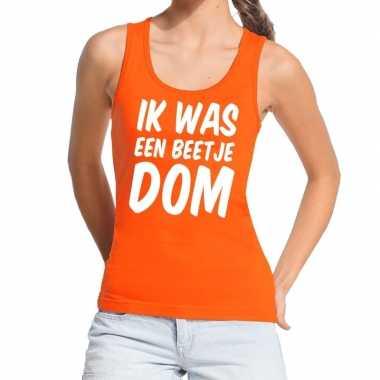 Ik was een beetje dom tanktop / mouwloos shirt oranje dames