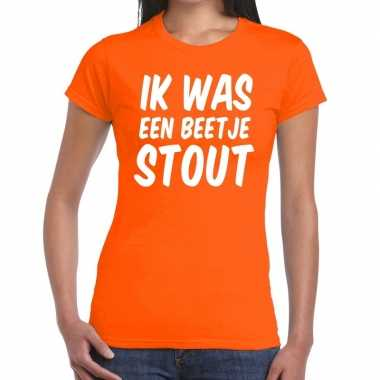 Ik was een beetje stout t shirt oranje dames