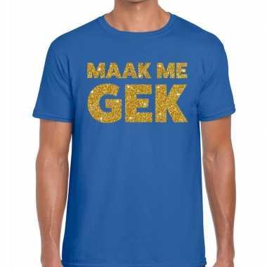 Maak me gek fun t shirt blauw heren