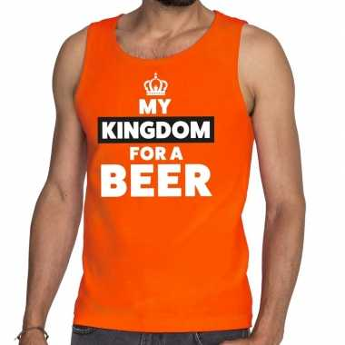 My kingdom for a beer mouwloos shirt oranje heren