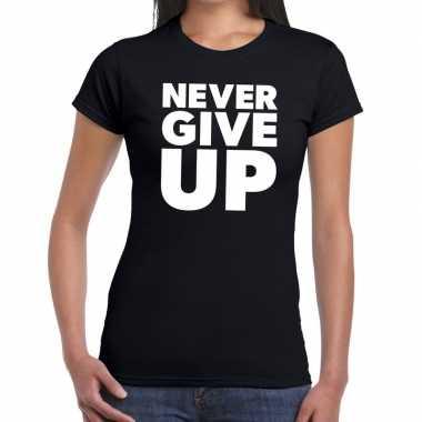 Never give up fun t shirt zwart dames