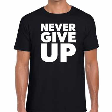 Never give up fun tekst t shirt zwart heren