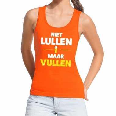 Niet lullen maar vullen fun tanktop / mouwloos shirt oranje dames