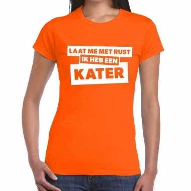 Oranje feest t shirt laat me rust ik heb een kater oranje dames