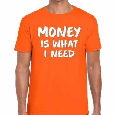 Oranje t shirt money is what i need heren
