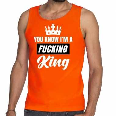 Oranje you know i am a fucking king mouwloos shirt / tanktop heren