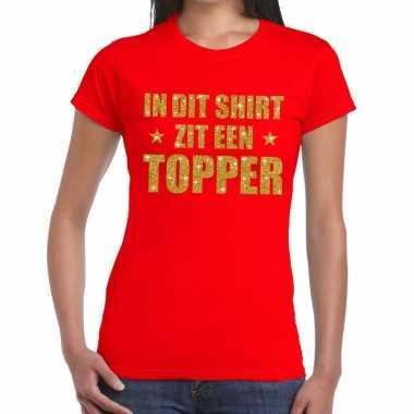 Rood dit shirt zit een topper fun t shirt dames