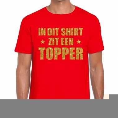 Rood dit shirt zit een topper fun t shirt heren
