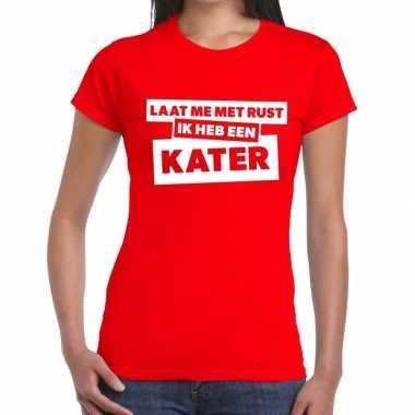 Rood feest t shirt laat me rust ik heb een kater rood dames