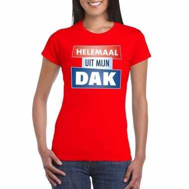 Rood t shirt dames tekst helemaal uit mijn dak