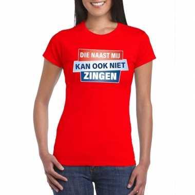 Rood t shirt die naast mij kan ook niet zingen dames