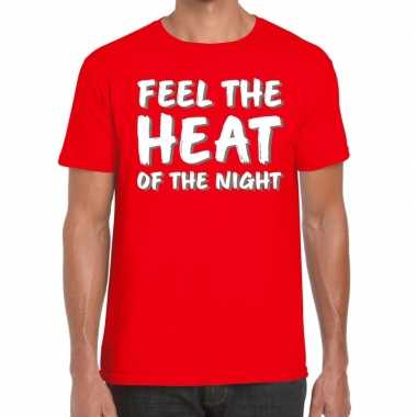Rood t shirt feel te heat of the night heren