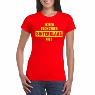 Rood t shirt ik ben toch zeker sinterklaas niet dames