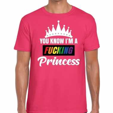 Roze you know i am a fucking princess t shirt heren