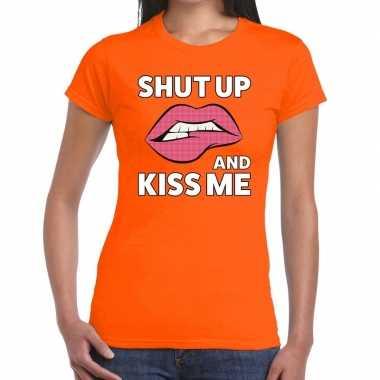 Shut up and kiss me oranje fun t shirt dames