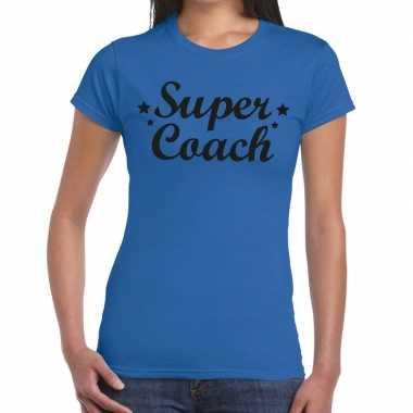 Super coach fun t shirt blauw dames bedankt cadeau een coach