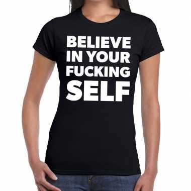 Tekst shirt believe your fucking self zwart dames