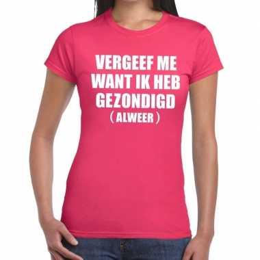 Vergeef me fun t shirt roze dames