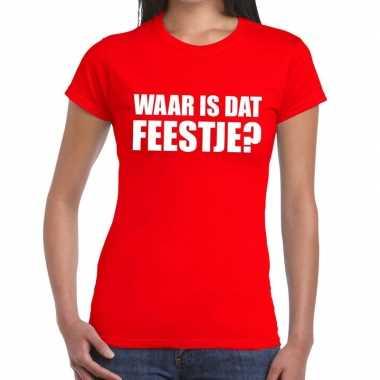 Waar is dat feestje fun t shirt dames rood