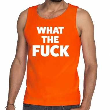 What the fuck fun tanktop / mouwloos shirt oranje heren