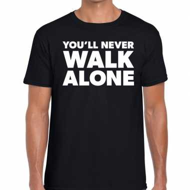 You'll never walk alone fun tekst t shirt zwart heren