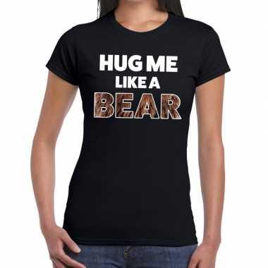 Zwart hug me like a bear fun t shirt dames