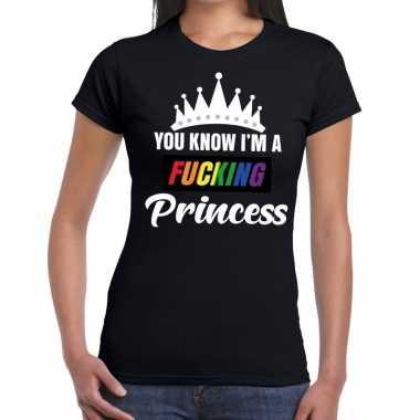 Zwart you know i am a fucking princess t shirt dames