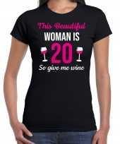 20 jaar verjaardag shirt zwart dames beautiful woman 20 give wine cadeau t-shirt