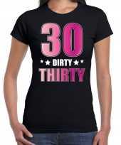 30 dirty thirty verjaardag kado shirt kleding 30 jaar zwart dames