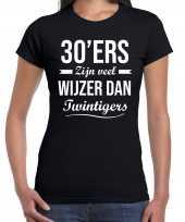 30 jaar verjaardags shirt kleding 30ers zijn veel wijzer dan twintigers zwart dames