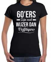 60 jaar verjaardags shirt kleding 60ers zijn veel wijzer dan vijftigers zwart dames