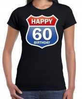 60e verjaardag happy birthday shirt kleding route bord 60 jaar zwart dames