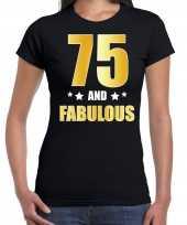 75 and fabulous verjaardag cadeau shirt kleding 75 jaar zwart goud dames