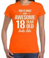 Awesome 18 year cadeau verjaardag t-shirt oranje dames