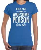 Awesome person cadeau t-shirt blauw dames